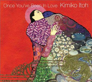 Once You've been in Love 伊藤君子